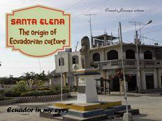 Ecuador Joannan silmin - Ecuador in my eyes: Santa Elena - The origin of Ecuadorian culture