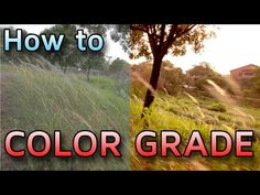 How to Color Grade Video Footage - YouTube