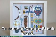 In case of Ganon, break glass! Hyrule Will Be Saved! (Zelda)