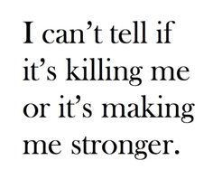 What doesnt kill you makes you stronger ... but no one talks about if it kills you ... neato