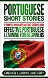 Free Kindle Book -   Portuguese Short Stories: 9 Simple and Captivating Stories for Effective Portuguese Learning for Beginners Check more at http://www.free-kindle-books-4u.com/travelfree-portuguese-short-stories-9-simple-and-captivating-stories-for-effective-portuguese-learning-for-beginners/