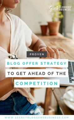 Blog offer strategy that will get ahead of the competition
