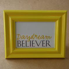 Daydream believer frame Daydream, Believe, Frame, Home Decor, Picture Frame, Decoration Home, Room Decor, Frames, Home Interior Design