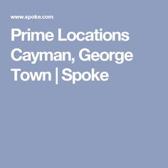 Prime Locations Cayman, George Town | Spoke