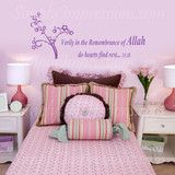 FLOWER AND REMEMBRANCE QUOTE  Perfect for a little girls room, Verily in the remembrance of Allah do hearts find rest 13:28  http://www.simplyimpressions.com/collections/si-collection/products/flower-and-rememberance-quote