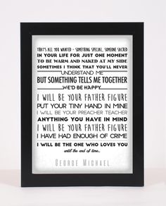 George Michael - Father Figure Lyric Poster. Visit Pop and Indie Prints for high quality printed typography posters. LINK: https://www.etsy.com/uk/listing/484077415/george-michael-father-figure-pop-and?ref=shop_home_active_10 VISIT THE SHOP NOW AT: www.etsy.com/shop/popandindieprints and keep up to date with new additions, or to message for a custom made poster of your favourite lyrics, free of charge! VISIT THE FACEBOOK PAGE AT: www.facebook.com./popandindieprints