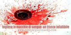 Togliere le macchie di sangue, un trucco infallibile (e veloce) – Casa Organizzata
