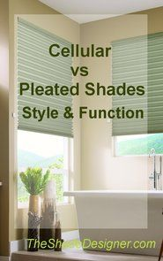 Add color to your bathroom with Cellular or Pleated shades.