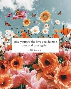 Floral Quotes, You Are Worthy, You Matter, Quote Backgrounds, Love Notes, You Deserve, Woman Quotes, Life Quotes, Self Love