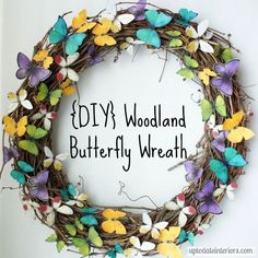 Butterfly Wreath - This is the first time that I created a wreath with something other than flowers and I love the way it turned out. Very woodlandish and super easy.