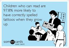 Why teaching children to read is so important:). LOL!