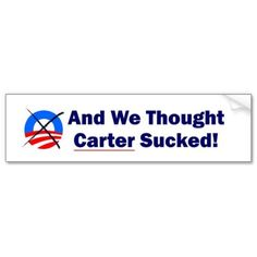 anti obama and we thought carter sucked sticker bumper sticker Truth Hurts, It Hurts, Liberal Left, Car Bumper Stickers, Conservative Politics, Car Magnets, Political Cartoons, Laugh Out Loud, Picture Quotes