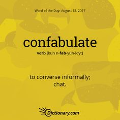 Confabulate definition, to converse informally; Interesting English Words, Unusual Words, Weird Words, Rare Words, Big Words, Words To Use, Learn English Words, Unique Words, Cool Words