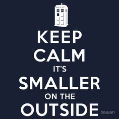 """Keep Calm It's Smaller On The Outside (Dark Shirts)"" T-Shirts & Hoodies by oawan 