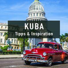 Reisetipps & Inspiration für Kuba Reisen.