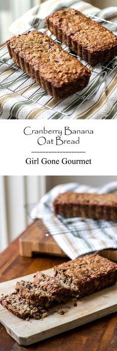 Cranberry Banana Oat Bread | Girl Gone Gourmet