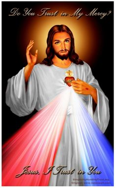 "Jesus, I Trust in Your Mercy - Divine Mercy Image - Divine Mercy Chaplet and Novena -  ""The two rays denote Blood and Water….These two rays issued from the very depths of My tender mercy when My agonized Heart was opened by a lance on the Cross. These rays shield souls from the wrath of My Father."" (Diary, 299) - ""Through this chaplet you will obtain everything, if what you ask for is compatible with My will."" (Diary, 1731)"