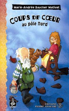 Coups de coeur au pôle Nord  Marie-Andrée Boucher Mativat, illustré par Fabrice Boulanger, Éditions Pierre Tisseyre - 80 pages