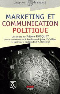 Frédéric Dosquet - Marketing et communication politique - Théorie et pratique…