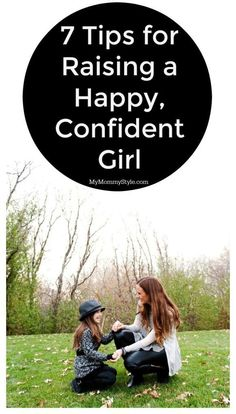 Raising a strong girl is more important than ever. Here are 7 Tips for Raising a Happy, Confident Girl - #DovePartner #LoveYourHair My Mommy Style
