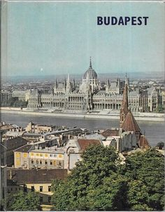 Budapest: 1966 6th Edition Hardcover w/ Pictorial Boards: Hungary in Pictures