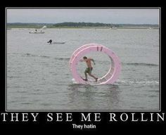 They see me rollin on water, they hatin' I Love To Laugh, Make You Smile, Hysterically Funny, They See Me Rollin, Picture Blog, Seriously Funny, Know Your Meme, The Funny, I Laughed