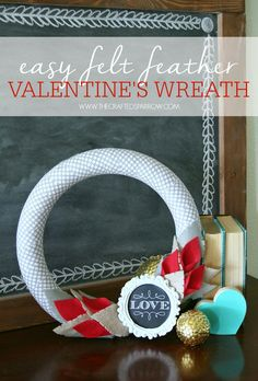 """Easy Felt Feather Valentine's Wreath - I think we could turn this into a Christmas wreath by saying """"Merry"""" Valentines For Boys, Valentines Day Shirts, Valentine Day Love, Valentines Day Party, Valentine Day Crafts, Valentine Decorations, Valentine Ideas, Funny Valentine, Felt Wreath"""