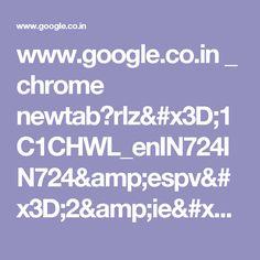 www.google.co.in _ chrome newtab?rlz=1C1CHWL_enIN724IN724&espv=2&ie=UTF-8