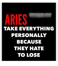 They hate to lose Aries Art, Zodiac Signs Aries, Aries Woman, Astrology, Hate