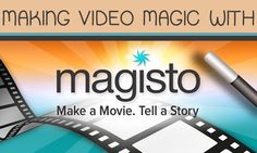 Making Video Magic With Magisto | Capturing Magic