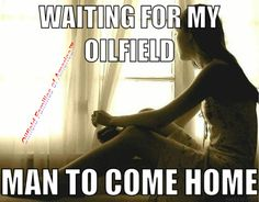 Waiting on my oilfield man.SUCKS but I'd wait forever just to feel his touch. Oilfield Quotes, Oilfield Humor, Oilfield Girlfriend, Oilfield Wife, Love My Man, Love My Husband, Cute Quotes, Funny Quotes, Oil Rig