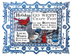 Go West! Craft Fest, Sunday Dec, 14 - The Rotunda - West Philadelphia - One of a kind local handmade gifts for all!