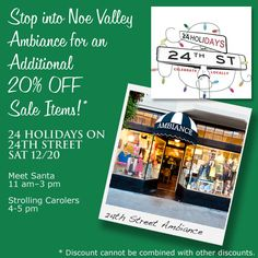 Stop by Noe Valley Ambiance during the 24 Holidays on 24th Street Festivities Sat, 12/20 for an Additional 20% Off Sale Items!
