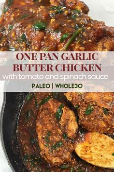 and Paleo one pan garlic butter chicken with tomato and spinach sauce - 20 minute meal!—- shred the Chicken, add extra spinach, only tomato sauce no tomatoes, and extra fresh basil Paleo Chicken Recipes, Paleo Recipes, Real Food Recipes, Paleo Ideas, Skillet Recipes, Skillet Meals, Yummy Food, Whole 30 Diet, Garlic Butter Chicken