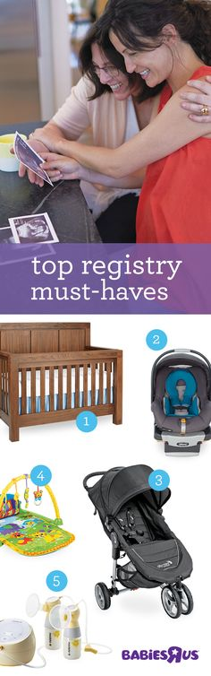 Wondering where to get started on your baby registry? Check out these registry A-listers— parent-to-be faves popping up on everyone's must-haves for baby. 1. Crib—convertible options offer ongoing value. 2. Car seat—your baby can't leave the hospital without one. 3. Stroller—gets you out of the house and into life with baby. 4. Play mat—fun, engaging way baby can learn and develop motor skills 5. Breast pump—innovative choices for every lifestyle. Click now to create.