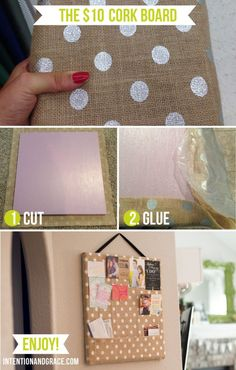 Make your own cork board to the match the decor of your room or create a extra flair.