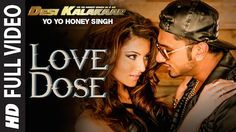 Love Dose Video Song Download Yo Yo Honey Singh From Desi Kalakaar Album
