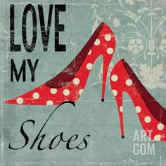 Love my Shoes Art Print by Allison Pearce at Art.com