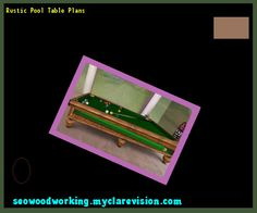 Rustic Pool Table Plans 103341 - Woodworking Plans and Projects!