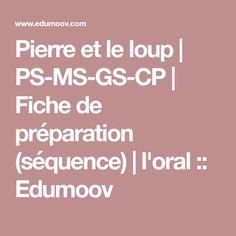 Pierre et le loup | PS-MS-GS-CP | Fiche de préparation (séquence) | l'oral :: Edumoov