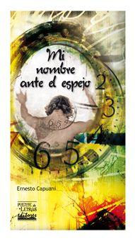 """Poemario: """"Mi nombre ante el espejo"""". Para pedir información, un ejemplar, etc.: http://www.puentedeletras.com/"""