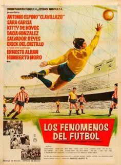 Filme: Los Fenómenos Del Futbol (1964). Direção: Alberto Mariscal, Manuel Muñoz. Elenco: Antonio Espino, Sara García, Kitty de Hoyos.
