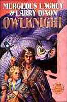 {Fantasy} Owlknight is the third, and final, book in The Owl Mage Trilogy by Mercedes Lackey and Larry Dixon.