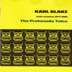 Karl Blake - The Prehensile Tales (Solo Archives 1977-1981) (CD) at Discogs