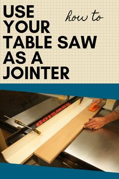 How to use Your Table Saw as a Jointer - Woodworker's Journal Woodworking Blueprints, Woodworking Jointer, Woodworking Books, Easy Woodworking Projects, Wood Projects, Woodworking Furniture, Japanese Woodworking, Cardboard Furniture, Woodworking Skills