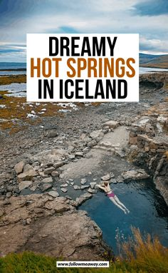 Dreamy Hot Springs In Iceland you must see | best things to do in Iceland | Iceland hot springs | swimming in Iceland | Iceland travel tips | what to see in Iceland | what to do on your Iceland itinerary | tips for traveling to Iceland #iceland