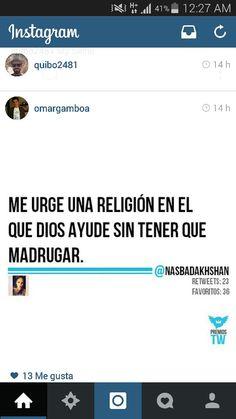 #FraseDelDia Me urge una religión en el que Dios ayude sin tener que madrugar @nasbadakhshan vía @omargamboa