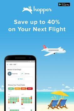 Hopper tells you when to fly & buy! Save up to 40% on your next flight�