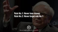 """Rule No.1: Never lose money. Rule No.2: Never forget rule No.1."" 12 Best Warren Buffett Quotes on Investment, Life and Making Money"