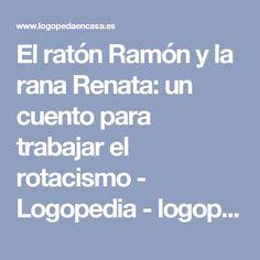 El ratón Ramón y la rana Renata: un cuento para trabajar el rotacismo - Logopedia - logopedaencasa.es